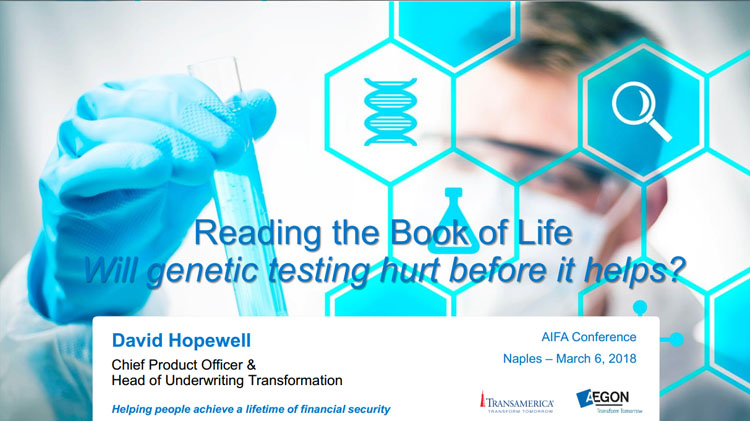 AIFA presentation - Reading the Book of Life Will genetic testing hurt before it helps?